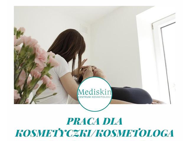 Centrum Kosmetologii Mediskin zatrudni kosmetologa/kosmetyczkę